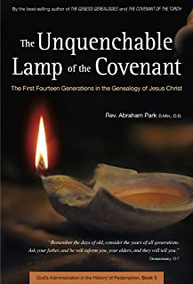The Unquenchable Lamp of the Covenant: The First Fourteen Generations in the Genealogy of Jesus Christ (Book 3) (History Of Redemption)