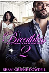 Breathless 2: In Love With An Alpha Billionaire Kindle Edition