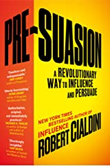 Pre-Suasion: A Revolutionary Way to Influence and Persuade Kindle Edition