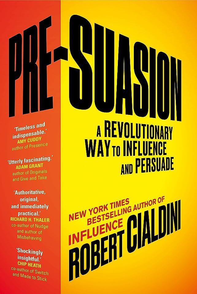 一緒液体チャンスPre-Suasion: A Revolutionary Way to Influence and Persuade (English Edition)