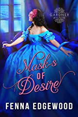 Masks of Desire: A Second Chance Romance (The Gardner Girls) Kindle Edition
