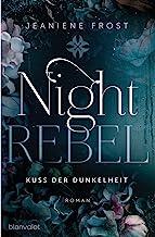 Night Rebel 1 - Kuss der Dunkelheit: Roman (Ian & Veritas) (German Edition)