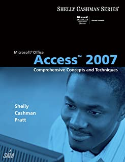 Microsoft Office Access 2007: Comprehensive Concepts and Techniques (Available Titles Skills Assessment Manager (SAM) - Office 2007)
