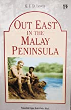 Out East in Malay Peninsula