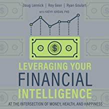 Leveraging Your Financial Intelligence: At the Intersection of Money, Health, and Happiness
