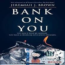 Bank on You: You Don't Need an Advisor. You Need a Financial Education Overhaul.