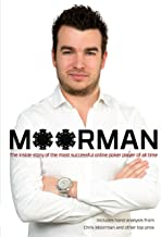 Moorman: The Inside Story of the Most Successful Online Poker Player of All Time