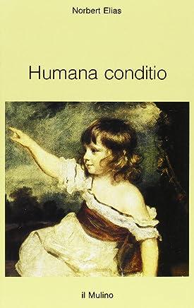 Humana conditio. Osservazioni sullo sviluppo dellumanità nel quarantesimo anniversario della fine della guerra
