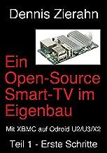 Ein Open-Source Smart-TV im Eigenbau - Teil 1 - Erste Schritte (German Edition)