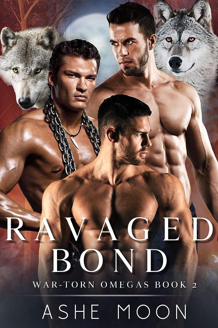 推定する時間とともに鉱夫Ravaged Bond : A Dark Harem Mpreg Romance (War-Torn Omegas Book 2) (English Edition)