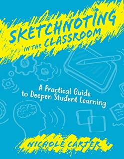 Sketchnoting in the Classroom: A Practical Guide to Deepen Student Learning (English Edition)