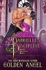 Gabrielle's Discipline (Bridal Discipline Book 2) Kindle Edition