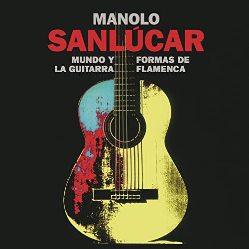 Mundo y Formas de la Guitarra Flamenca de Manolo Sanlucar en ...