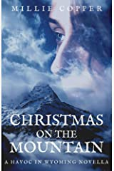 Christmas on the Mountain: A Havoc in Wyoming Novella | America's New Apocalypse Kindle Edition