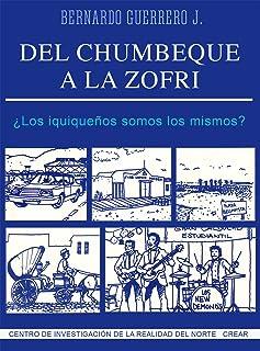 Del Chumbeque a la Zofri: ¿Los iquiqueños somos los mismos