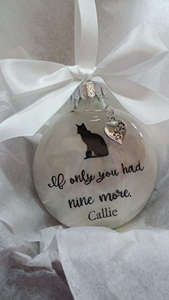 Cat Loss Pet Memorial Personalized Ornament W Opt L Charm If Only You Had Nine More Sympathy Gift
