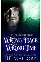 Wrong Place, Wrong Time: An Epic Fantasy Romance Series (The Underworld Series Book 23) Kindle Edition