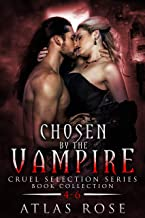 Chosen by the Vampire: Book Collection 4-6 (Cruel Selection Series 2)