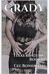 Grady: Texas Kings MC, Book 13 Kindle Edition