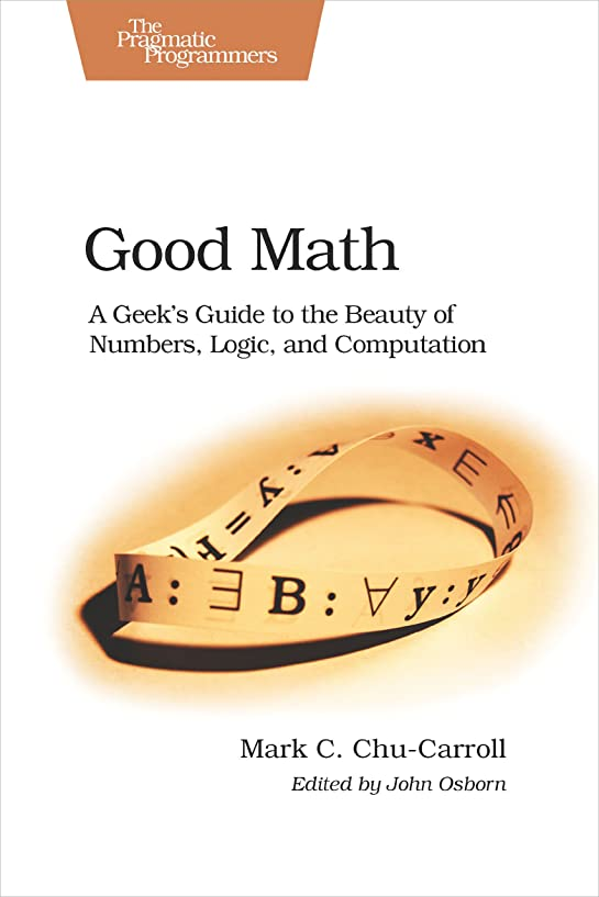 アフリカ人ドラム貯水池Good Math: A Geek's Guide to the Beauty of Numbers, Logic, and Computation (Pragmatic Programmers) (English Edition)