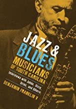 Jazz & Blues Musicians of South Carolina: Interviews With Jabbo, Dizzy, Drink, and Others (Non Series)