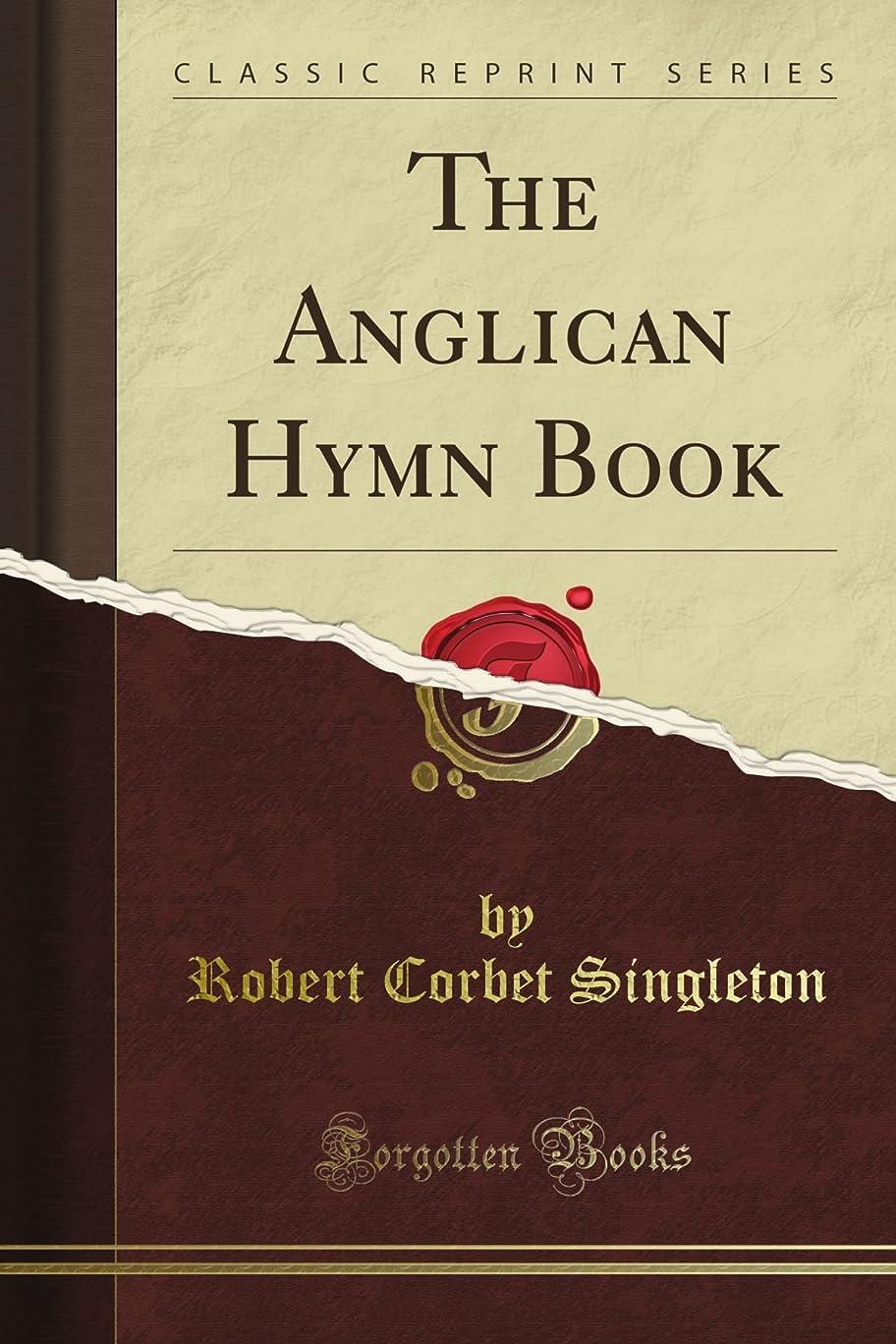 混乱した拡声器幻想的The Anglican Hymn Book (Classic Reprint)
