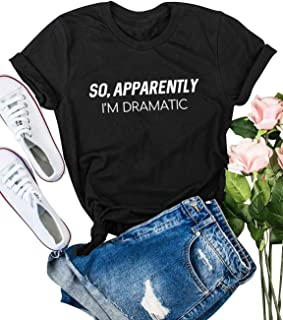 so apparently im dramatic shirt