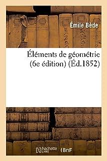 Éléments de Géométrie 6e Édition (Sciences) (French Edition)