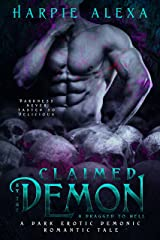 Claimed by the Demon & Dragged to Hell (A Dark Erotic Demonic Romantic Tale) Kindle Edition