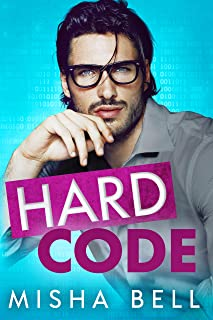 Hard Code: A Laugh-Out-Loud Workplace Romantic Comedy (Hard Stuff)