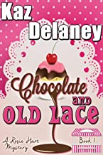 Chocolate and Old Lace: A Rosie Hart Cozy Mystery (The Rosie Hart Mystery Series Book 1)