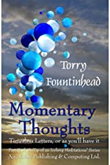 Momentary Thoughts: Timeless Letters, or as you'll have it (A Tip of an Iceberg Meditations Book 2) Kindle Edition