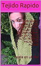 Patron de tejido a palillos o agujas Gran Bufanda Circular Sin Fin   (TRANSFORMALA EN UN CUELLO ALTO) TEJIDA A PALILLOS O AGUJAS: Tejela en un dia (Spanish Edition)