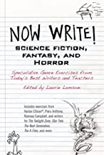 Now Write! Science Fiction, Fantasy and Horror: Speculative Genre Exercises from Today's Best Writers and Teachers (Now Write! Series)