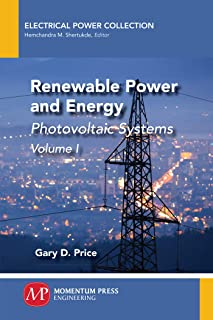 Renewable Power and Energy, Volume I: Photovoltaic Systems