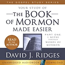 Your Study of the Book of Mormon Made Easier: The Gospel Studies Series, Part 1: 1 Nephi Through Words of Mormon