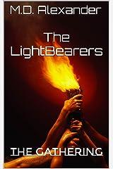 The LightBearers: The Gathering (Volume 3) Kindle Edition