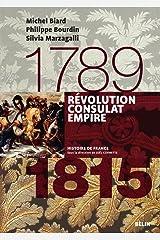 Révolution, Consulats, Empire (1789-1815): Version compacte (Histoire de France) Format Kindle