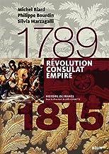 Révolution, Consulats, Empire (1789-1815): Version compacte (Histoire de France)