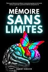 MÉMOIRE SANS LIMITES: Techniques de mémoire et d'exercices mnémoniques pour réveiller le cerveau, apprendre rapidement et devenir plus productifs Format Kindle