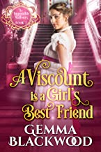 A Viscount is a Girl's Best Friend (The Impossible Balfours Book 3)