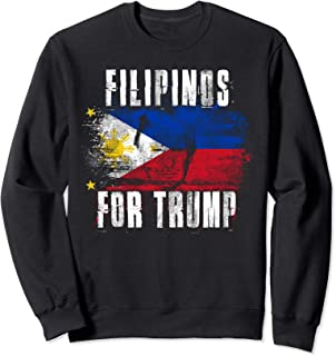 Filipino For Trump - American and Philippines Patriotic 2020 Sweatshirt