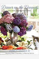 Dinner on the Grounds: Southern Suppers and Soirées Kindle Edition