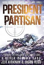 President Partisan : A Black Autumn Saga. Sequel to The Last Air Force One. (The Black Autumn Series Book 8)