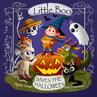Little Boo Saves the Halloween: A Picture Book about Leadership, Teamwork, and Creativity. For Kids 3-5 yo Who Adore Spook...