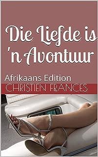 Die Liefde is 'n Avontuur: Afrikaans Edition