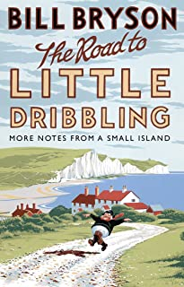 The Road to Little Dribbling: More Notes from a Small Island (Bryson Book 1)