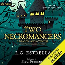 Two Necromancers, a Dragon, and a Vampire: Unconventional Heroes, Book 3