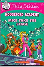 Thea Stilton Mouseford Academy #7: Mice Take the Stage