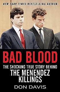 Bad Blood: The Shocking True Story Behind the Menendez Killings (English Edition)